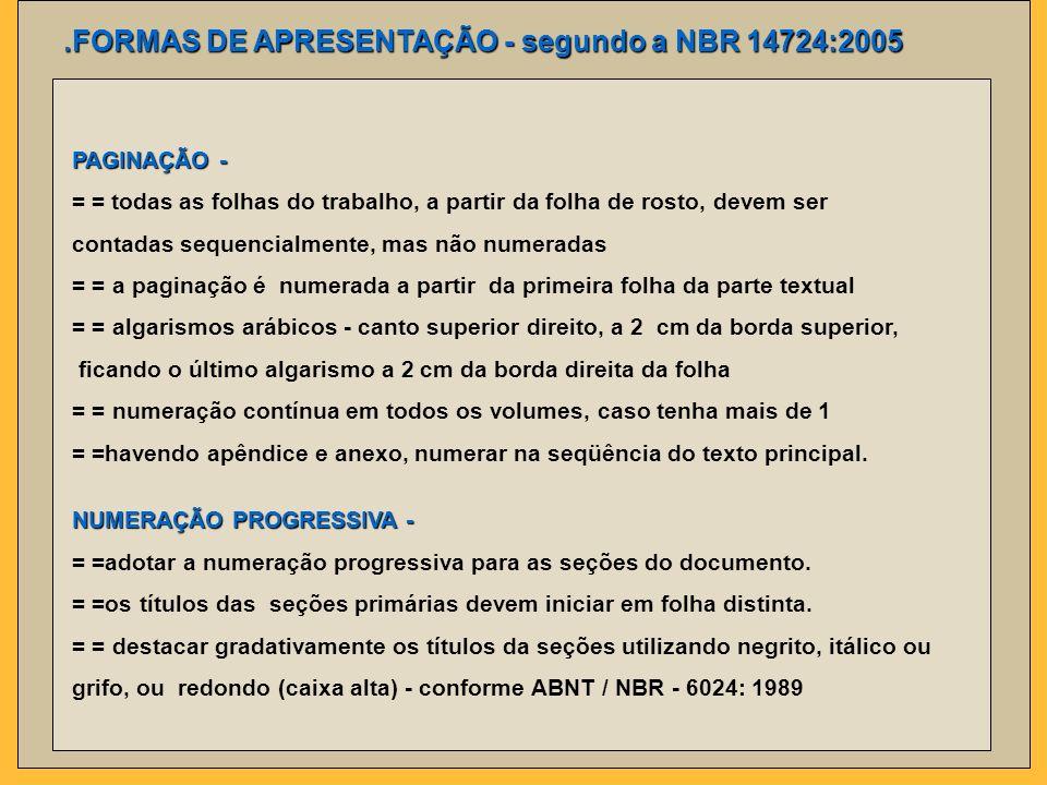 .FORMAS DE APRESENTAÇÃO - segundo a NBR 14724:2005