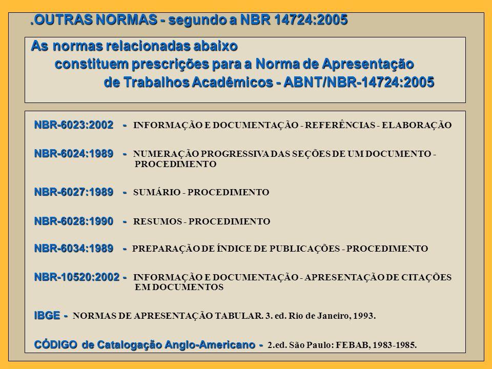 .OUTRAS NORMAS - segundo a NBR 14724:2005