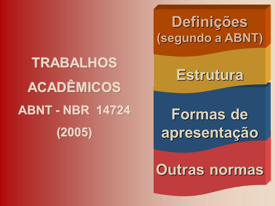 Definições Estrutura Formas de apresentação Outras normas