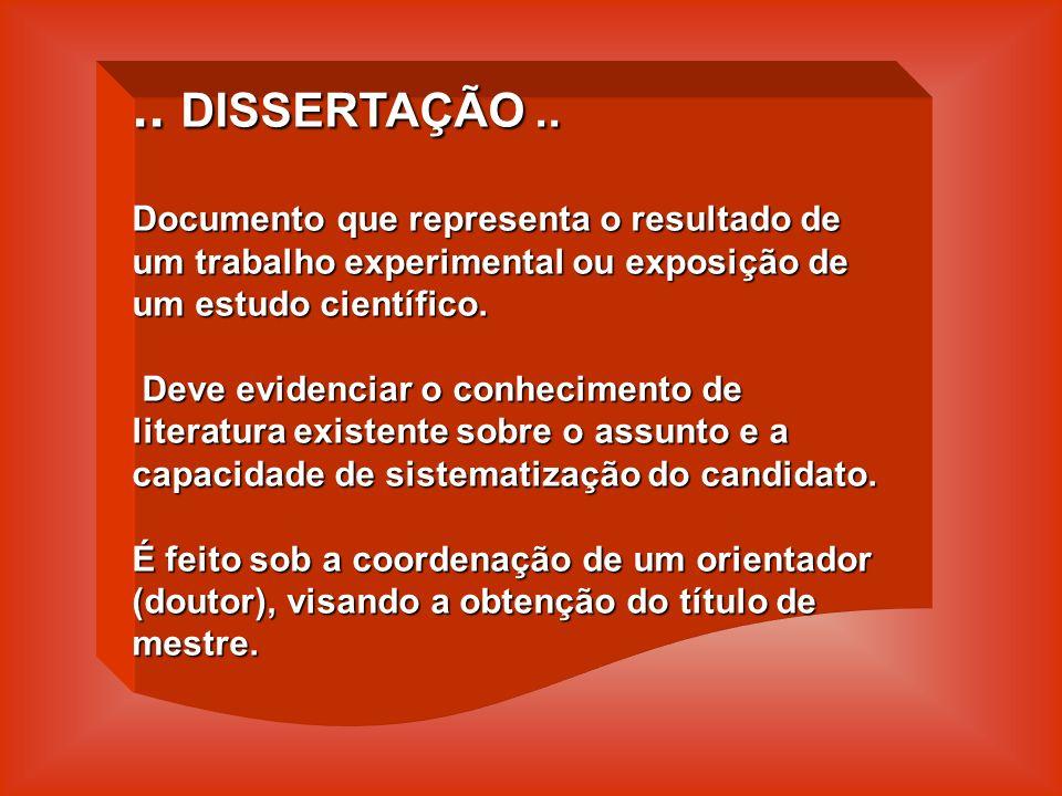 .. DISSERTAÇÃO .. Documento que representa o resultado de um trabalho experimental ou exposição de um estudo científico.