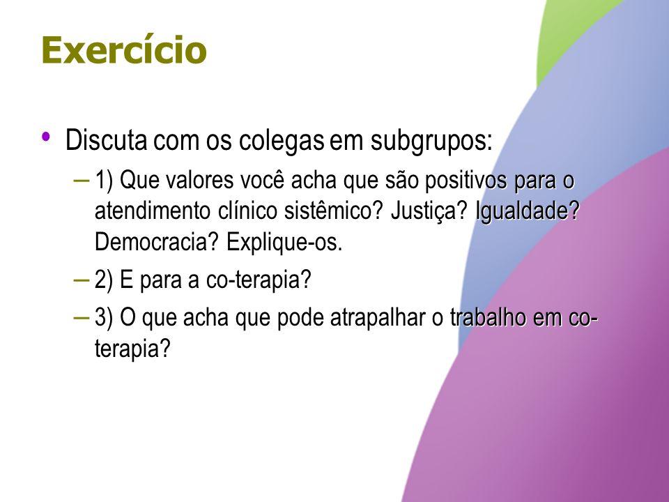 Exercício Discuta com os colegas em subgrupos: