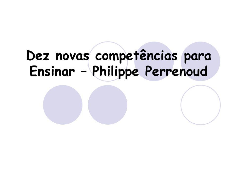 Dez novas competências para Ensinar – Philippe Perrenoud