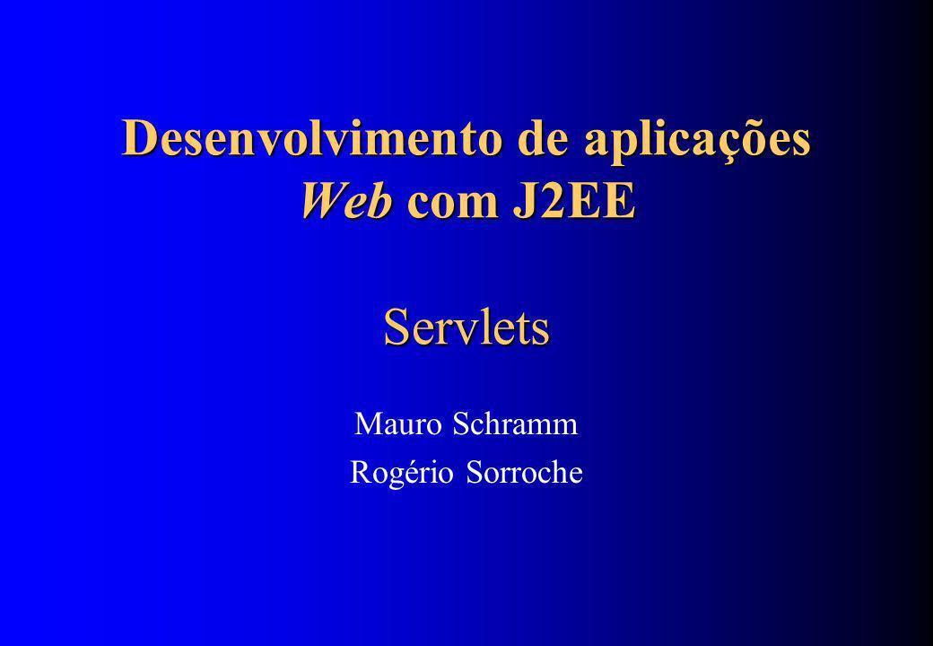 Desenvolvimento de aplicações Web com J2EE Servlets