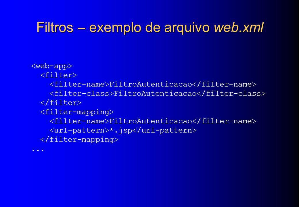 Filtros – exemplo de arquivo web.xml