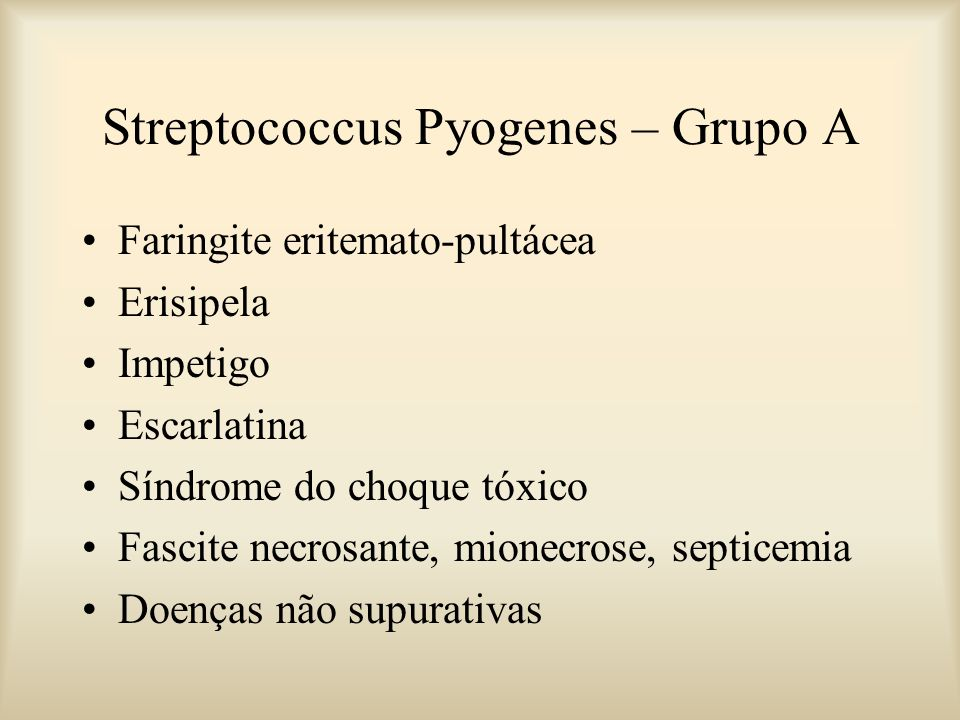 Streptococcus Pyogenes – Grupo A