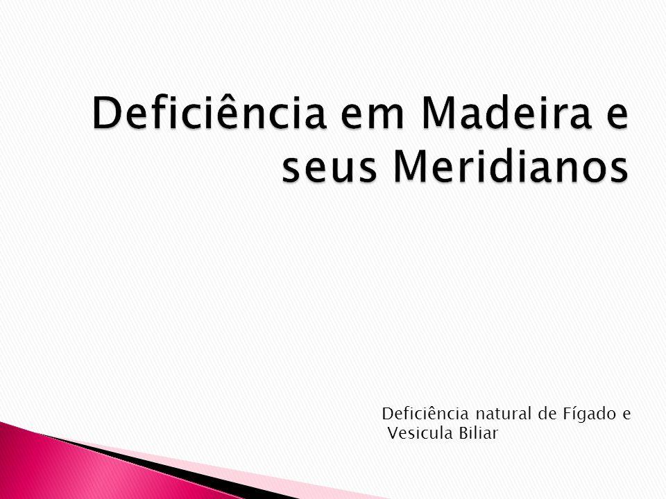 Deficiência em Madeira e seus Meridianos