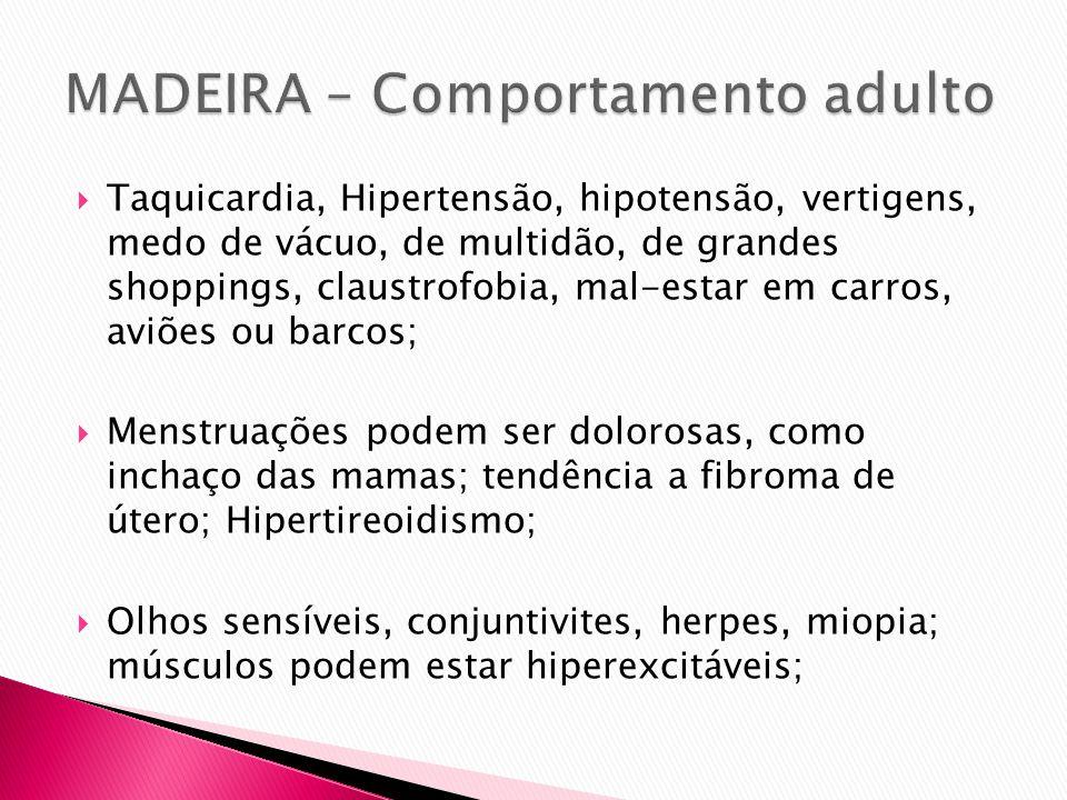MADEIRA – Comportamento adulto
