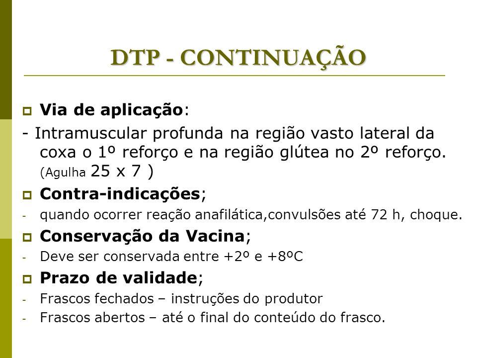 DTP - CONTINUAÇÃO Via de aplicação:
