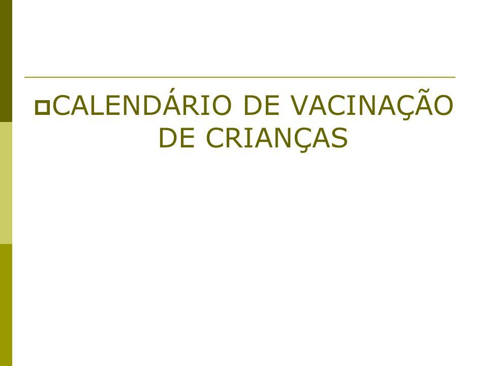 CALENDÁRIO DE VACINAÇÃO DE CRIANÇAS
