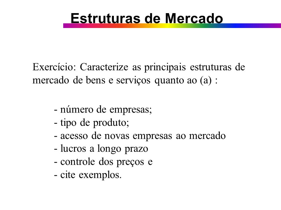 Exercício: Caracterize as principais estruturas de