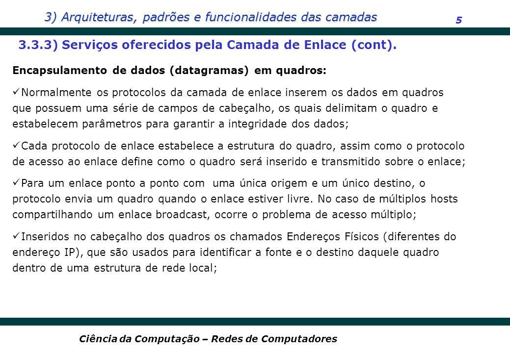 3.3.3) Serviços oferecidos pela Camada de Enlace (cont).