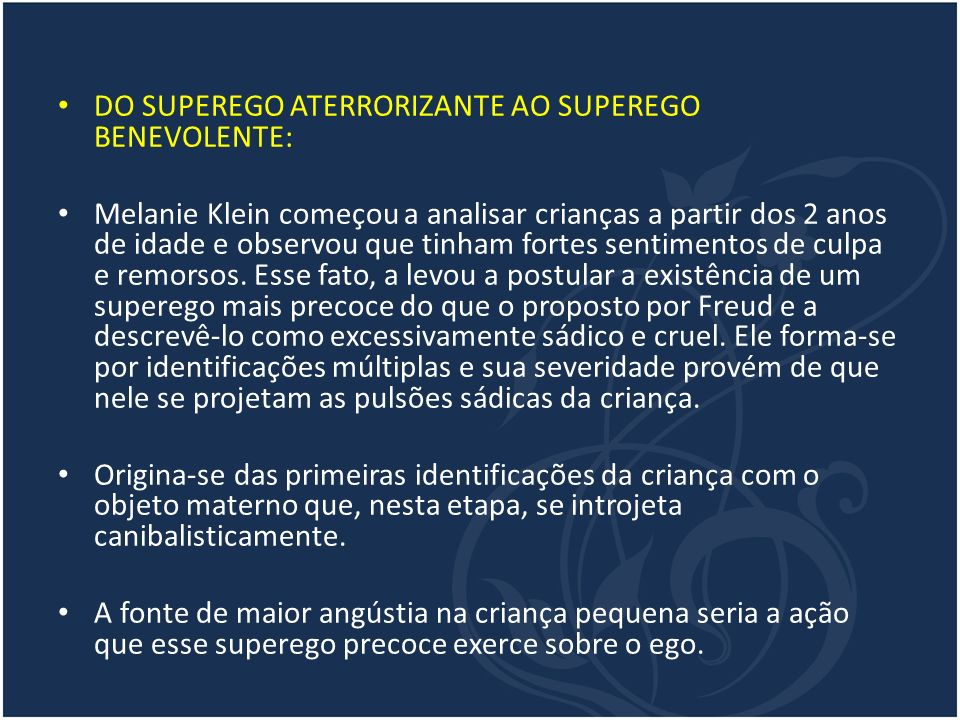 DO SUPEREGO ATERRORIZANTE AO SUPEREGO BENEVOLENTE: