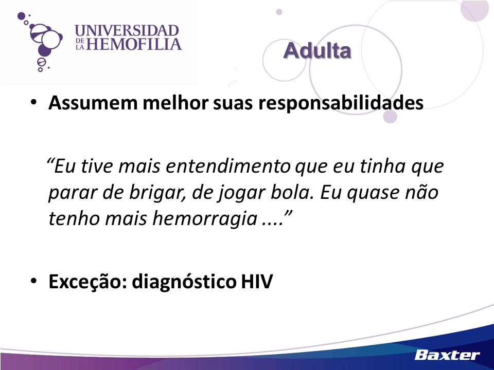 Adulta Assumem melhor suas responsabilidades.
