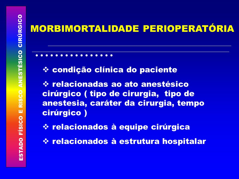 MORBIMORTALIDADE PERIOPERATÓRIA