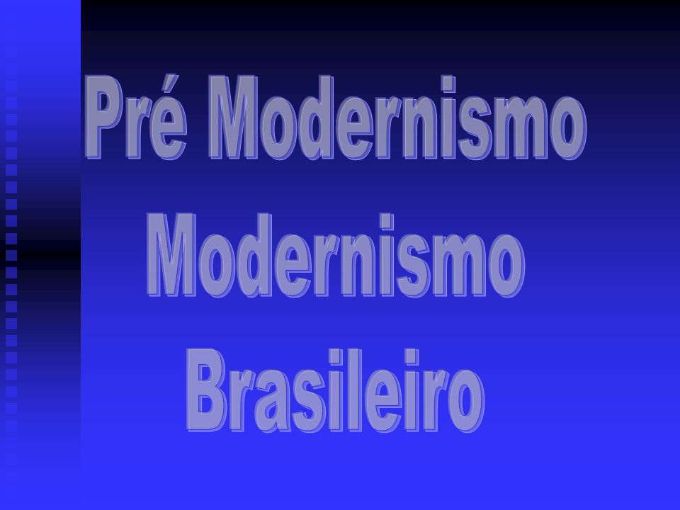 Pré Modernismo Modernismo Brasileiro