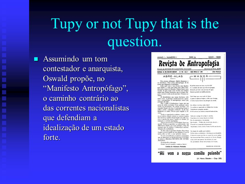 Tupy or not Tupy that is the question.