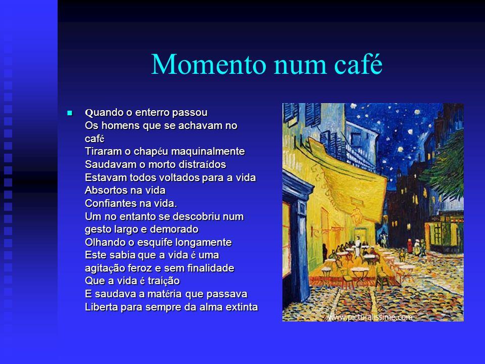 Momento num café