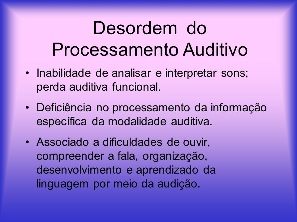 Desordem do Processamento Auditivo