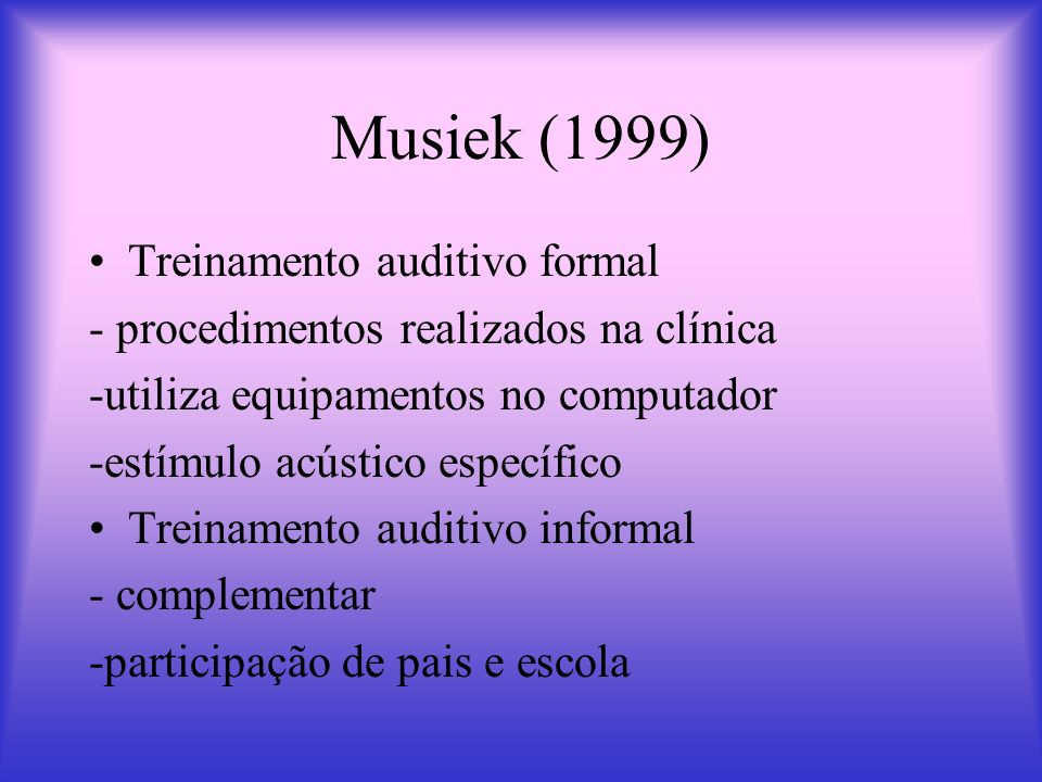 Musiek (1999) Treinamento auditivo formal