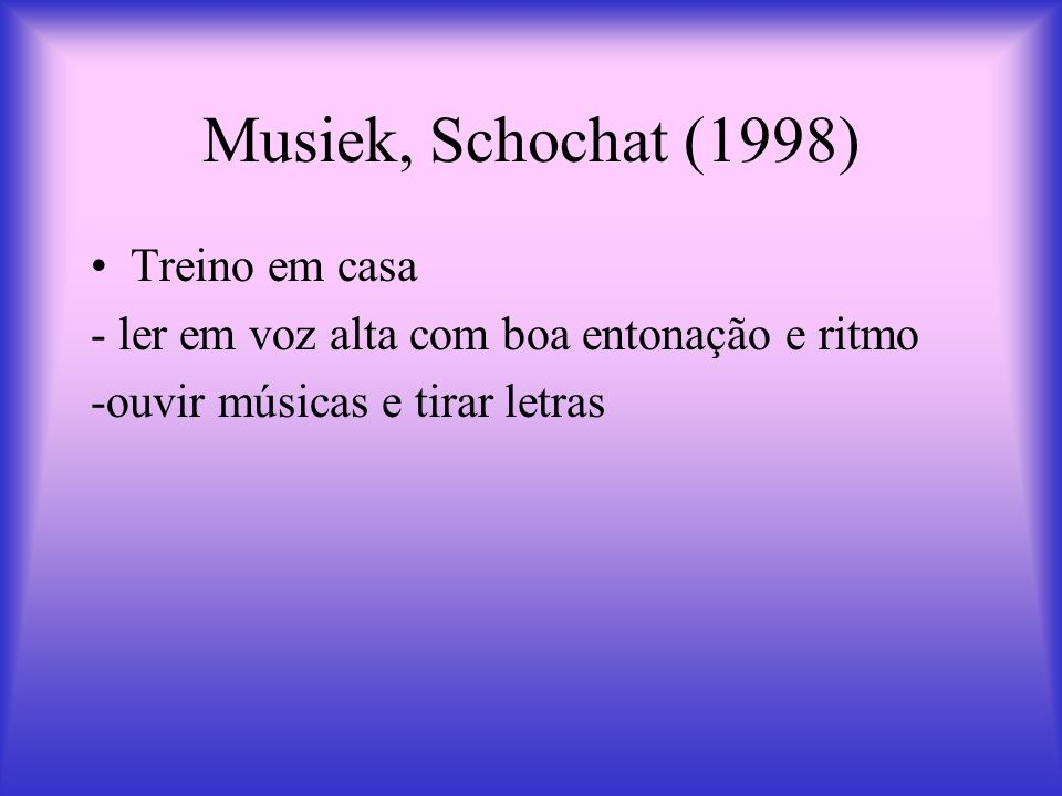 Musiek, Schochat (1998) Treino em casa