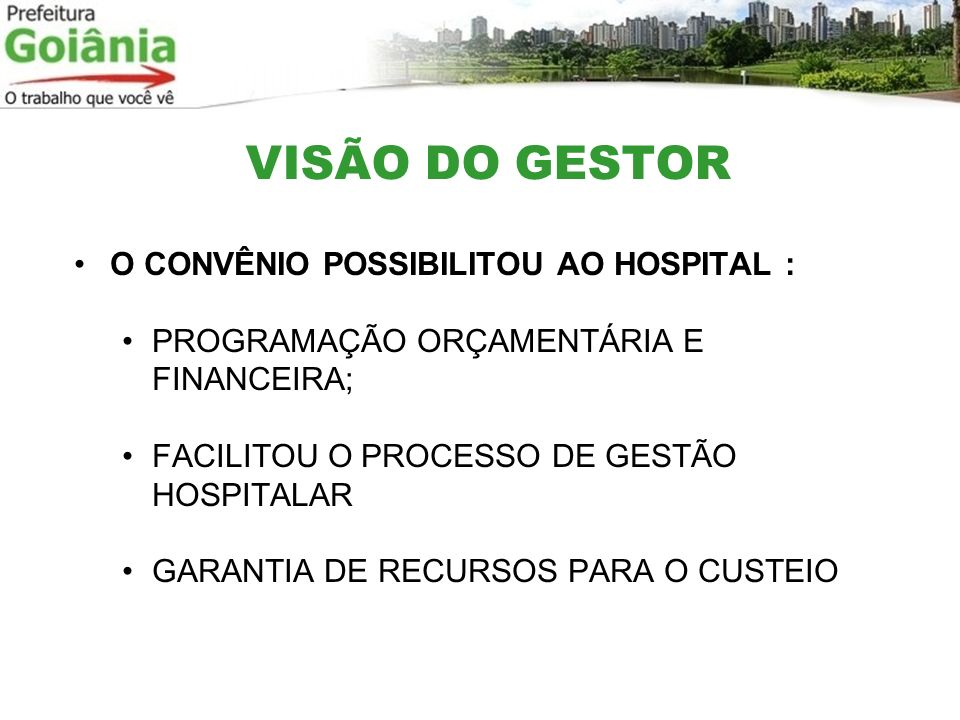 VISÃO DO GESTOR O CONVÊNIO POSSIBILITOU AO HOSPITAL :