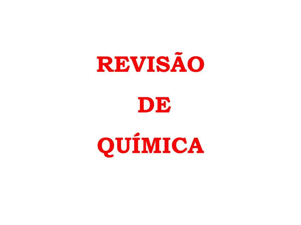 REVISÃO DE QUÍMICA