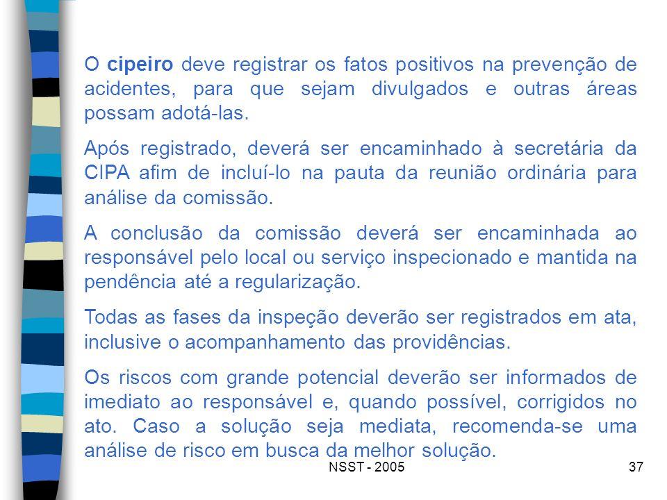 O cipeiro deve registrar os fatos positivos na prevenção de acidentes, para que sejam divulgados e outras áreas possam adotá-las.