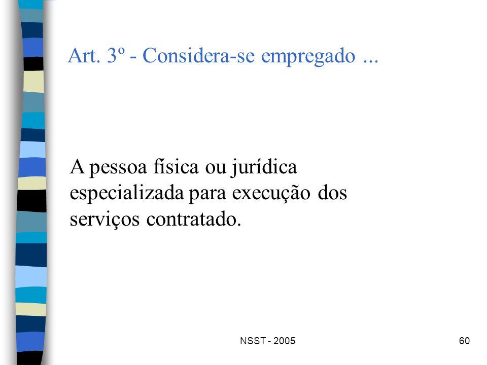 Art. 3º - Considera-se empregado ...