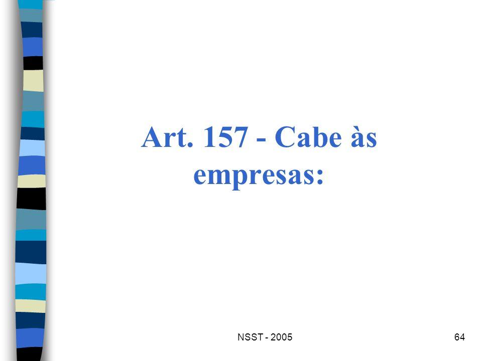 Art. 157 - Cabe às empresas: NSST - 2005