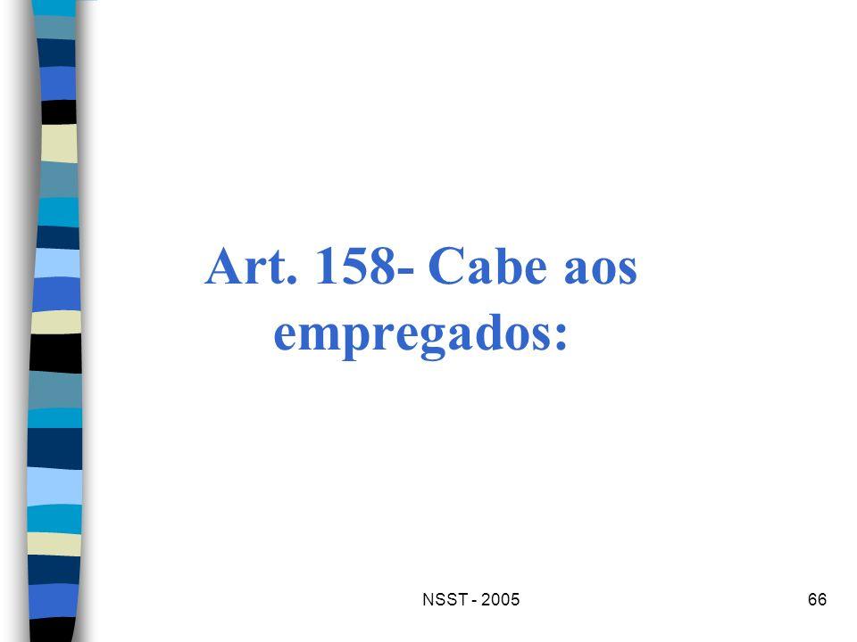 Art. 158- Cabe aos empregados:
