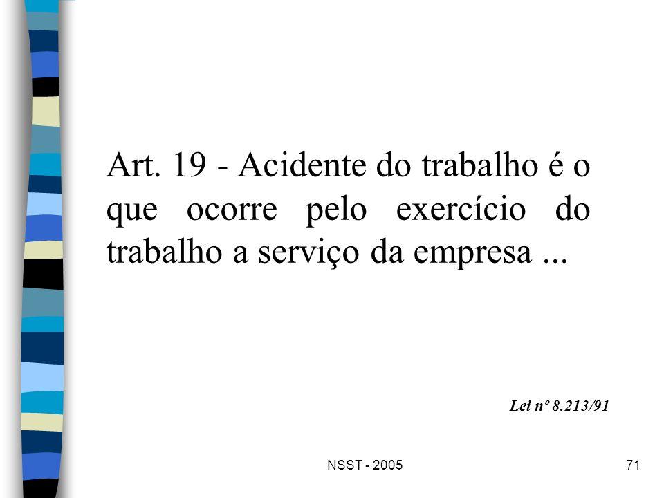 Art. 19 - Acidente do trabalho é o que ocorre pelo exercício do trabalho a serviço da empresa ...
