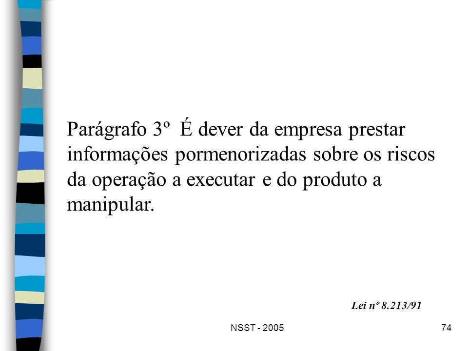 Parágrafo 3º É dever da empresa prestar informações pormenorizadas sobre os riscos da operação a executar e do produto a manipular.