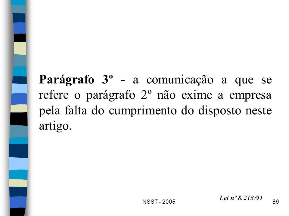 Parágrafo 3º - a comunicação a que se refere o parágrafo 2º não exime a empresa pela falta do cumprimento do disposto neste artigo.