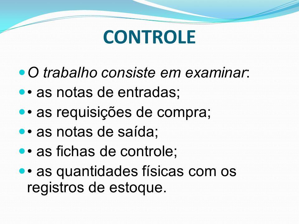 CONTROLE O trabalho consiste em examinar: • as notas de entradas;