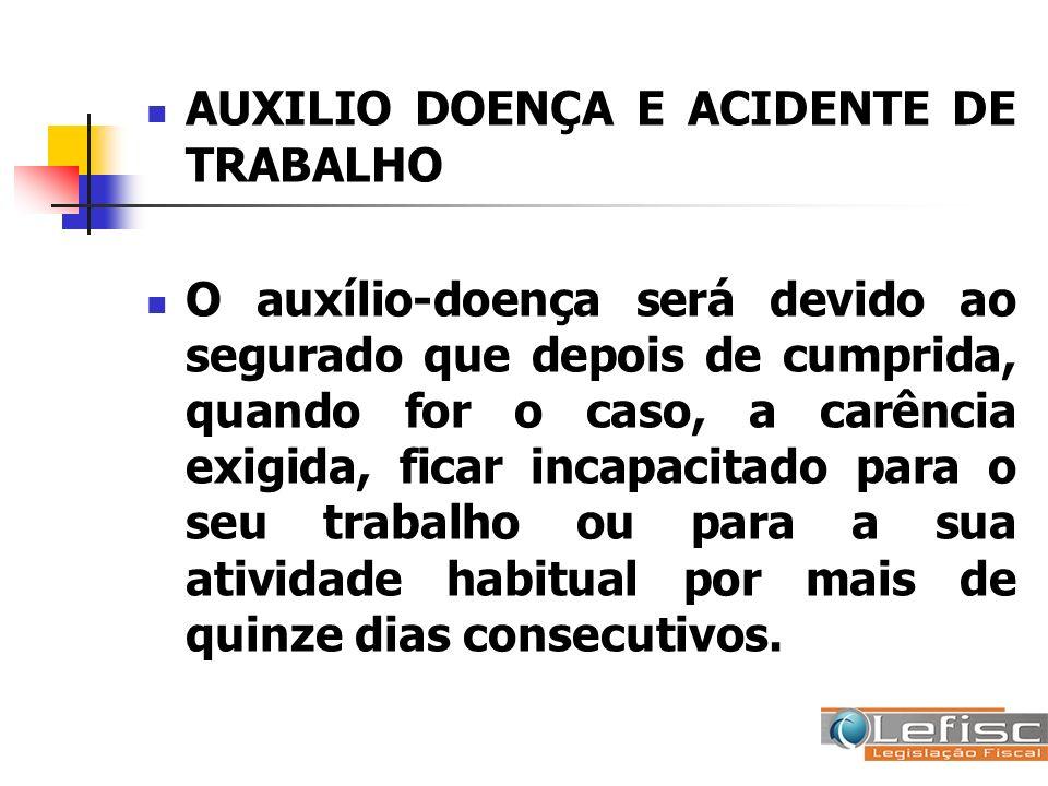 AUXILIO DOENÇA E ACIDENTE DE TRABALHO