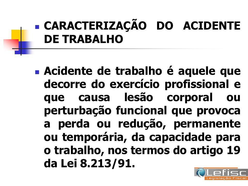 CARACTERIZAÇÃO DO ACIDENTE DE TRABALHO