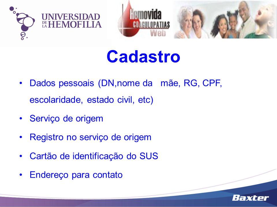 Cadastro Dados pessoais (DN,nome da mãe, RG, CPF, escolaridade, estado civil, etc) Serviço de origem.