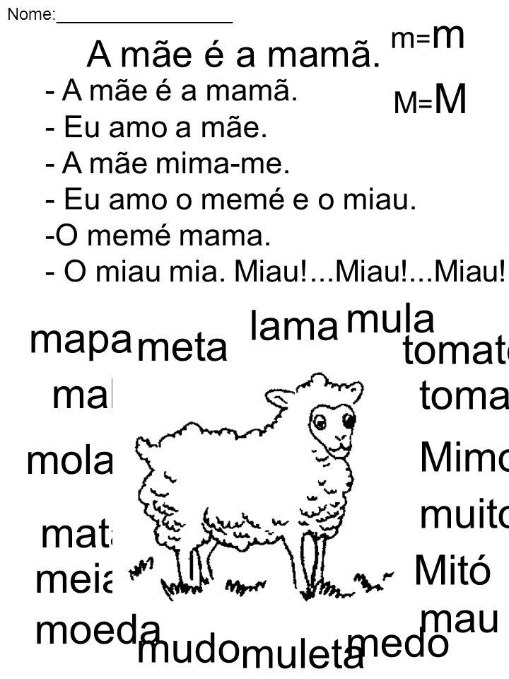 mula lama mapa meta tomate mala toma Mimo mola muito mata Mitó meia