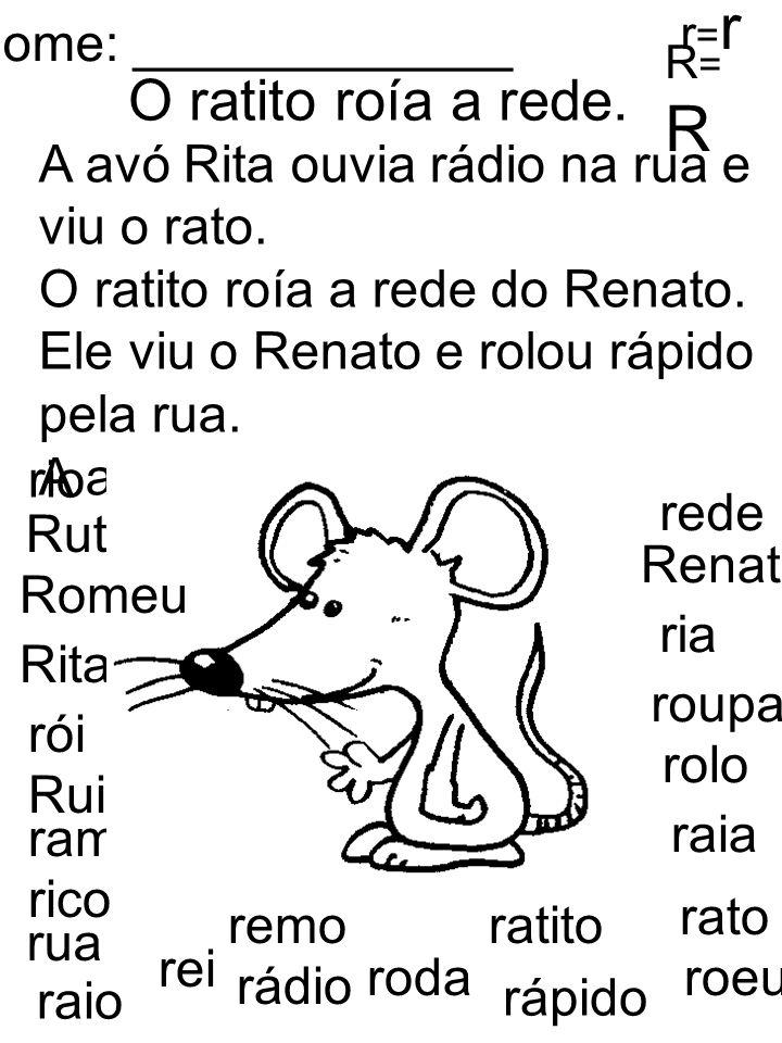 O ratito roía a rede. Nome: _____________