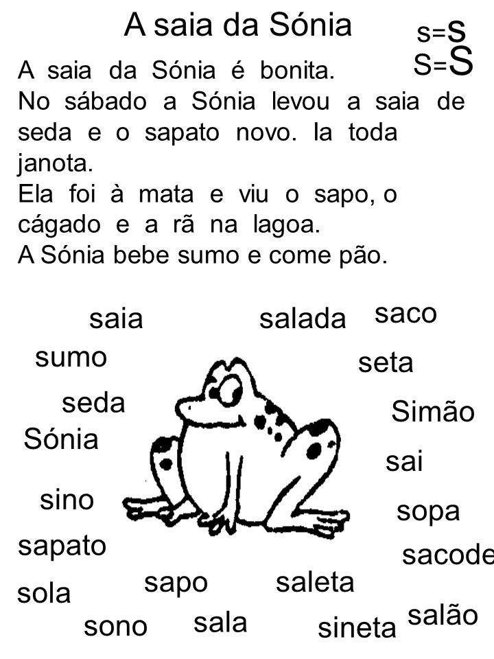 A saia da Sónia s=s S=S saco saia salada sumo seta seda Simão Sónia