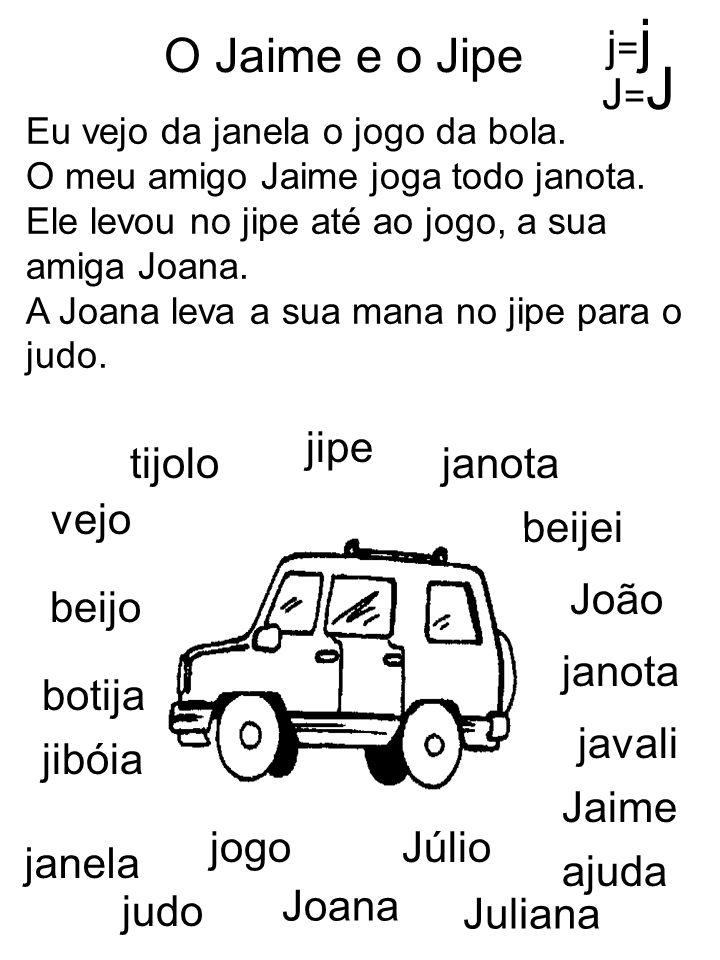 O Jaime e o Jipe j=j J=J jipe tijolo janota vejo beijei João beijo