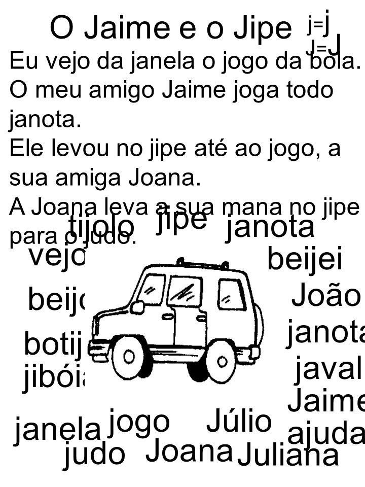 O Jaime e o Jipe jipe tijolo janota vejo beijei João beijo janota