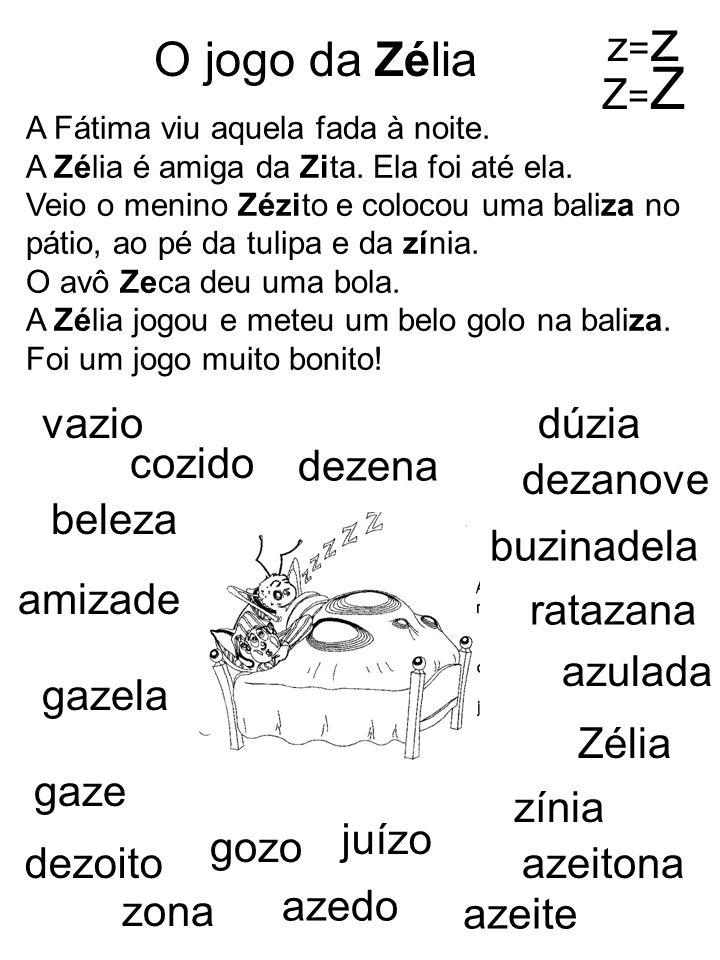 O jogo da Zélia z=z Z=Z vazio dúzia cozido dezena dezanove beleza