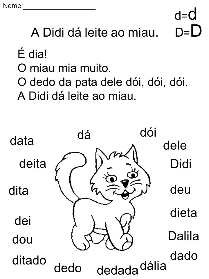 d=d D=D A Didi dá leite ao miau. dói dá data dele deita Didi deu dita