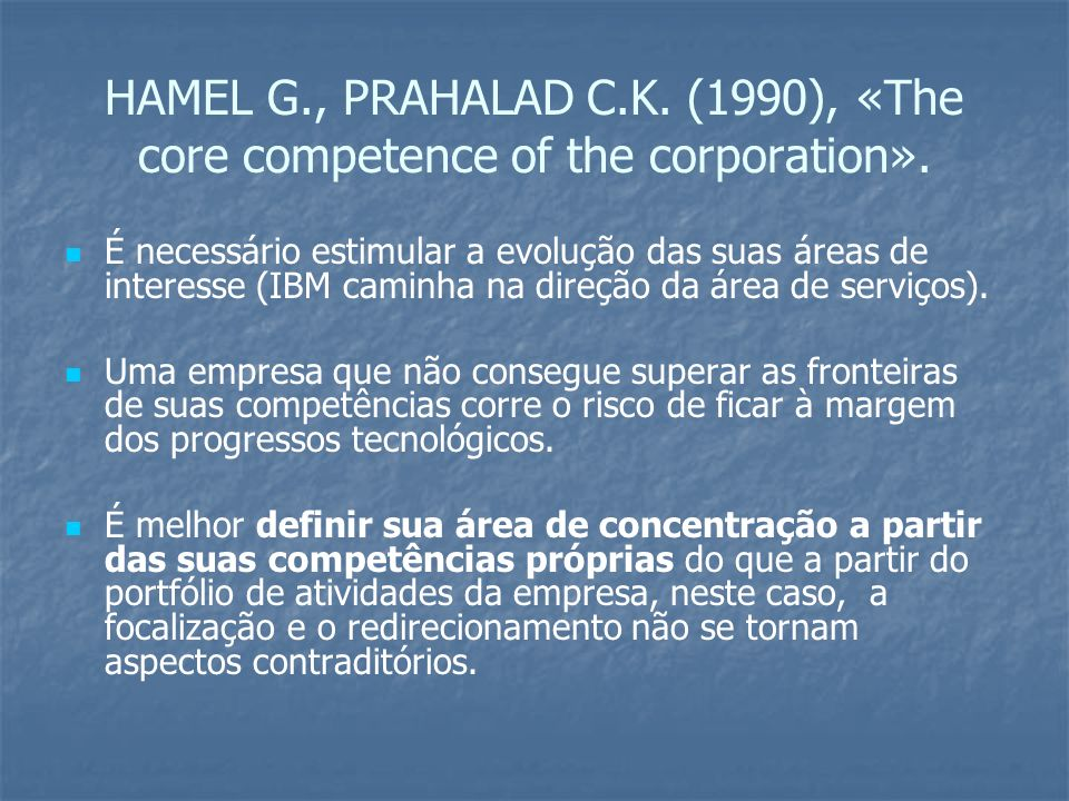 HAMEL G., PRAHALAD C.K. (1990), «The core competence of the corporation».