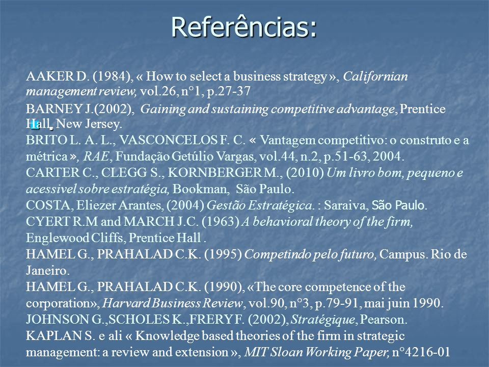 Referências: AAKER D. (1984), « How to select a business strategy », Californian management review, vol.26, n°1, p