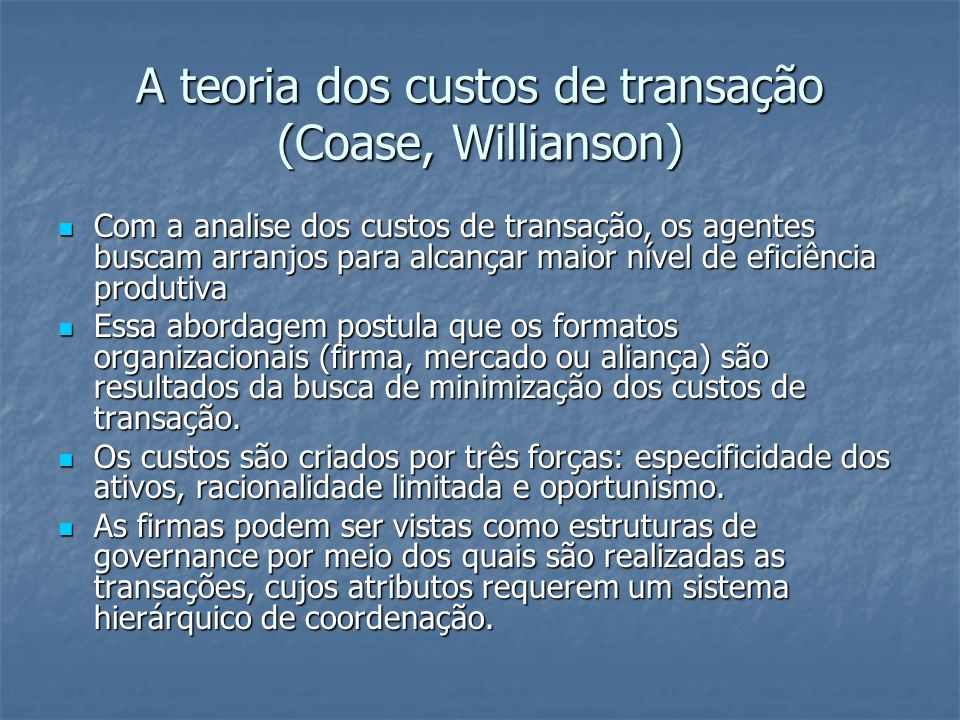 A teoria dos custos de transação (Coase, Willianson)
