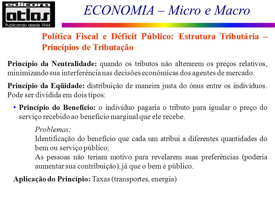Política Fiscal e Déficit Público: Estrutura Tributária – Princípios de Tributação