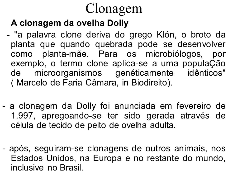 Clonagem A clonagem da ovelha Dolly