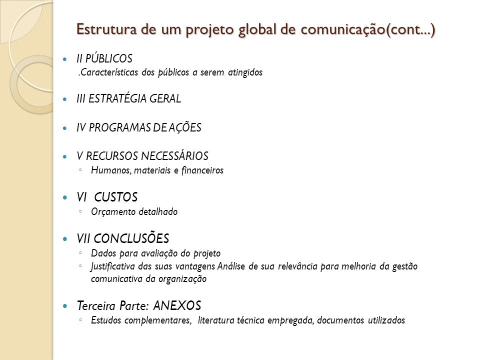 Estrutura de um projeto global de comunicação(cont...)